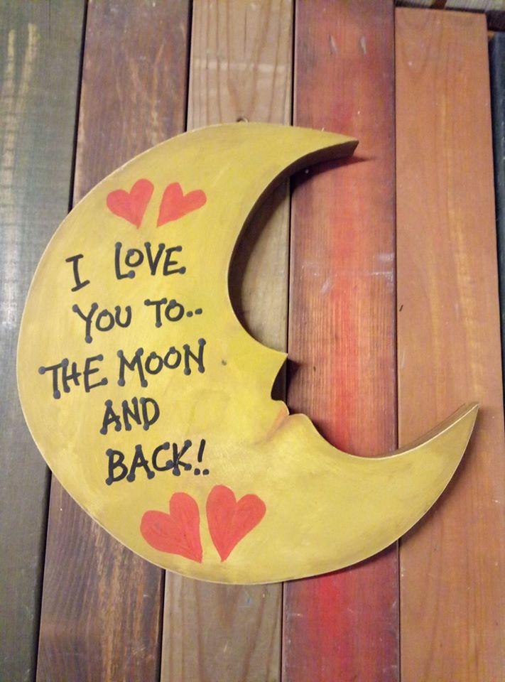 """Ξύλινη πινακίδα-φεγγάρι, """"I love you to…"""""""